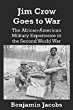 img - for Jim Crow Goes to War: The African-American Military Experience in the Second World War book / textbook / text book