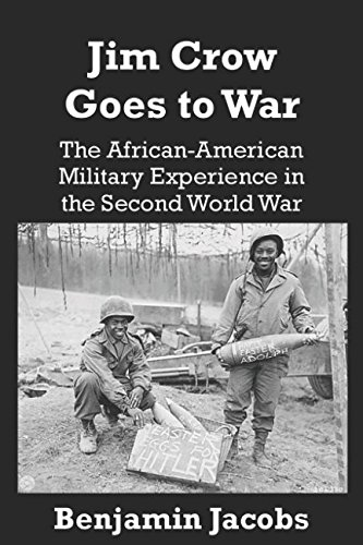 Search : Jim Crow Goes to War: The African-American Military Experience in the Second World War
