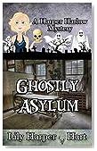 Ghostly Asylum (A Harper Harlow Mystery Book 7)