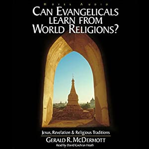 Can Evangelicals Learn from World Religions? Audiobook