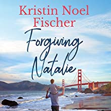 Forgiving Natalie Audiobook by Kristin Noel Fischer Narrated by Rebecca Rush