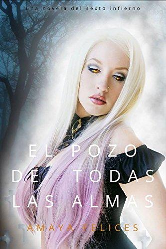 El pozo de todas las almas (Sexto infierno nº 1) (Spanish Edition)