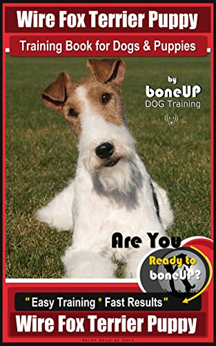 Wire Fox Terrier Puppy Training Book For Dogs Puppies By Boneup