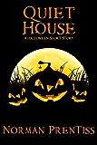 Quiet House: A Halloween Short Story