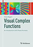 Visual Complex Functions: An Introduction with Phase Portraits