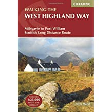 Walking the West Highland Way: Milngavie to Fort William Scottish Long Distance Route