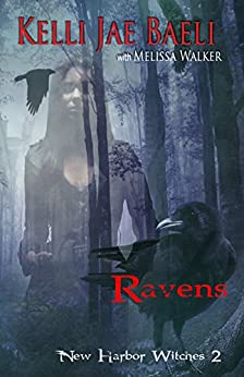 Ravens: New Harbor Witches #2 : New Harbor Witches series, #2 by [Baeli, Kelli Jae, Walker, Melissa]