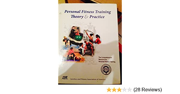 Personal fitness training theory practice aerobics and fitness personal fitness training theory practice aerobics and fitness association of america 9780977710201 amazon books fandeluxe Gallery