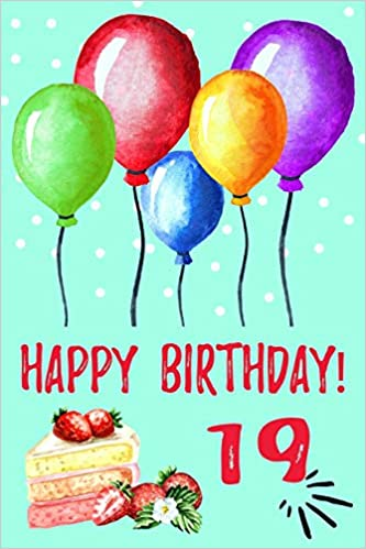 Happy Birthday 19 Cute Novelty 19th Gift Journal Lined Balloon Notebook Silver Fox Publishing 9781797529806 Amazon Books