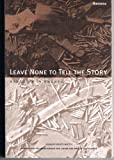 Book cover for Leave None to Tell the Story: Genocide in Rwanda
