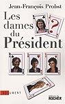 Les dames du Président par Probst
