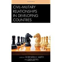 Civil–Military Relationships in Developing Countries