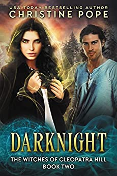 Darknight (The Witches of Cleopatra Hill Book 2) by [Pope, Christine]