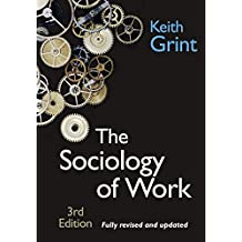 Amazon keith grint books biography blog audiobooks kindle the sociology of work introduction fandeluxe Choice Image