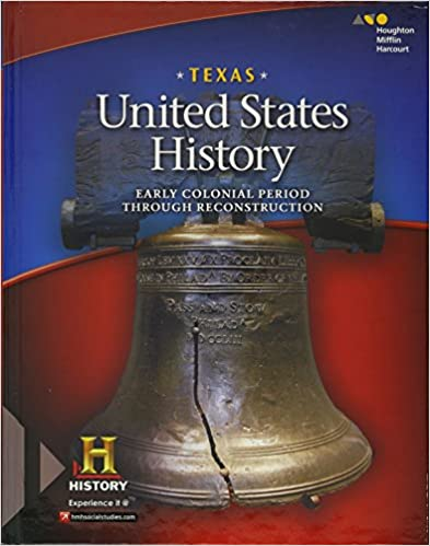 BETTER United States History Texas: Student Edition Early Colonial Period Through Reconstruction 2016. quick Welch being tutores quieras