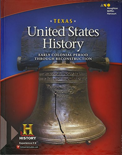 United States History: Student Edition Early Colonial Period through Reconstruction 2016