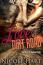 Love on a Dirt Road (The Roughneck Series Book 1)
