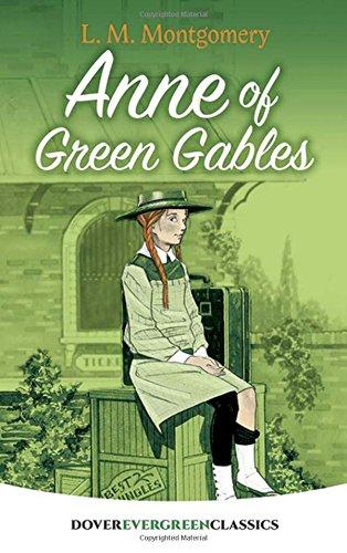 Anne of Green Gables (Dover Children's Evergreen Classics)