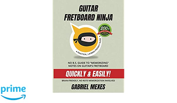 Guitar Fretboard Ninja: No B.S. Guide to