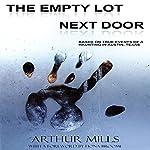 The Empty Lot Next Door | Arthur Mills