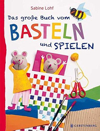 Das große Buch vom Basteln und Spielen