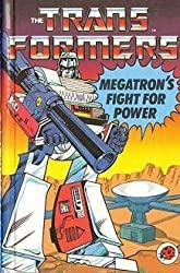 Megatron's Fight for Power: Bk. 2 (Transformers)