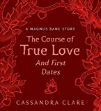Course of True Love (and First Dates) (Magnus Bane Story)