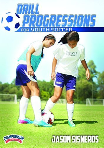 Drill Progressions for Youth Soccer by Jason Sisneros