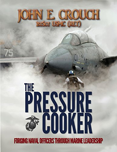 The Pressure Cooker:  Forging Naval Officers Through Marine Leadership
