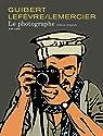 Le photographe, Intégrale par Guibert