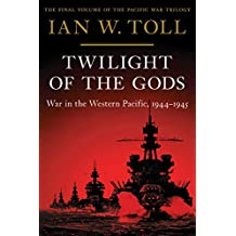 Twilight of the Gods: War in the Western Pacific, 1944-1945 (Vol. 3) (Pacific War Trilogy)