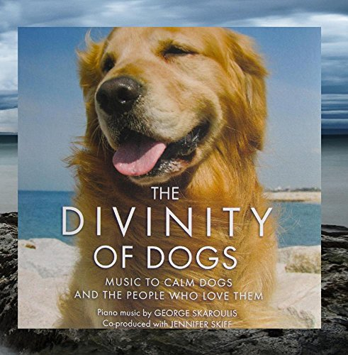 The Divinity of Dogs- Music to Calm Dogs and the People Who Love Them (The First Dog To Go To Space)