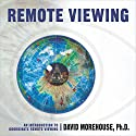 Remote Viewing: An Introduction to Coordinate Remote Viewing Speech by David Morehouse Narrated by David Morehouse