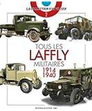 Tous les Laffly Militaires 1914-1940