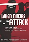 img - for When Ninjas Attack: A Survival Guide for Defending Yourself Against the Silent Assassins by Samuel Kaplan (2009-11-03) book / textbook / text book