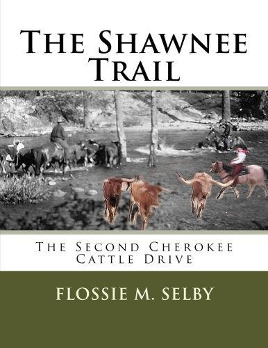The Shawnee Trail: The Second Cherokee Cattle Drive (Cattle Drives) (Volume 2)