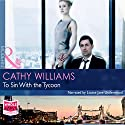 To Sin with the Tycoon Audiobook by Cathy Williams Narrated by Louisa Jane Underwood