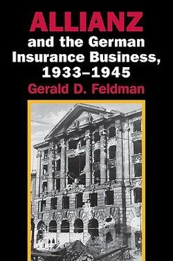 allianz-and-the-german-insurance-business-1933-1945-paperback-revised-ed-by-gerald-d-feldman-2006-ed