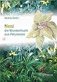 Noni: die Wunderfrucht aus Polynesien
