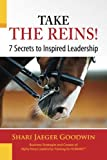 Take the Reins! 7 Secrets to Inspired Leadership
