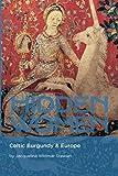 HIDDEN WOMEN: Celtic Burgundy & Europe