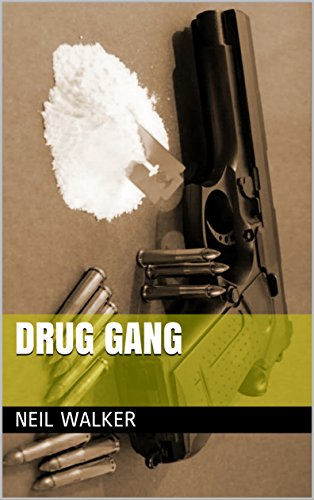 Drug Gang: A Dark & Hard-hitting Crime Thriller (The Drug Gang Series Book 1)