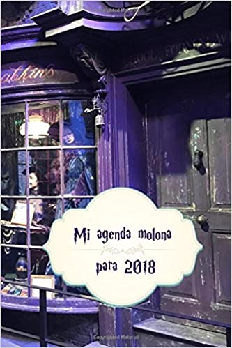Mi agenda molona para 2018: Harry Potter (Spanish Edition ...