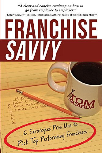 Franchise Savvy: 6 Strategies Pros Use to