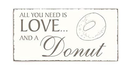 Placa decorativa, « All You Need is Love And A Donut ...