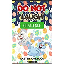 Do Not Laugh Challenge Easter Joke Book for Kids: 140 Easter Jokes for Kids with Coloring Easter Picture, Easter Basket Stuffers For Girls and Boys, Easter Gift for Kids