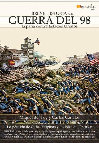 Breve historia de la Guerra del 98 por Carlos Canales, Miguel Del Rey