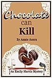 Chocolate Can Kill, Annie Acorn, 1475171021