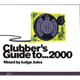 Clubbers Guide to 2000 - Mixed By Judge Jules