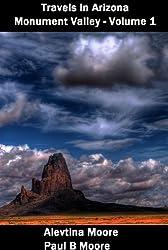 Travels In Arizona - Monument Valley - Volume 1 (Travel In Arizona:Monument Valley)